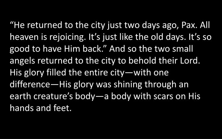 """""""He returned to the city just two days ago,"""