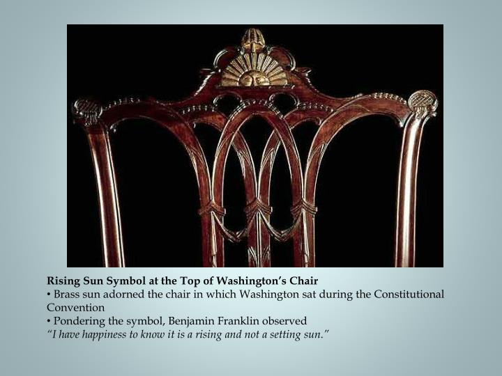 Who Sat In The Rising Sun Chair During Constitutional Convention