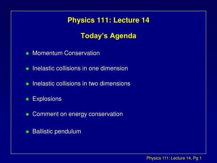 physics 111 lecture 14 today s agenda n.