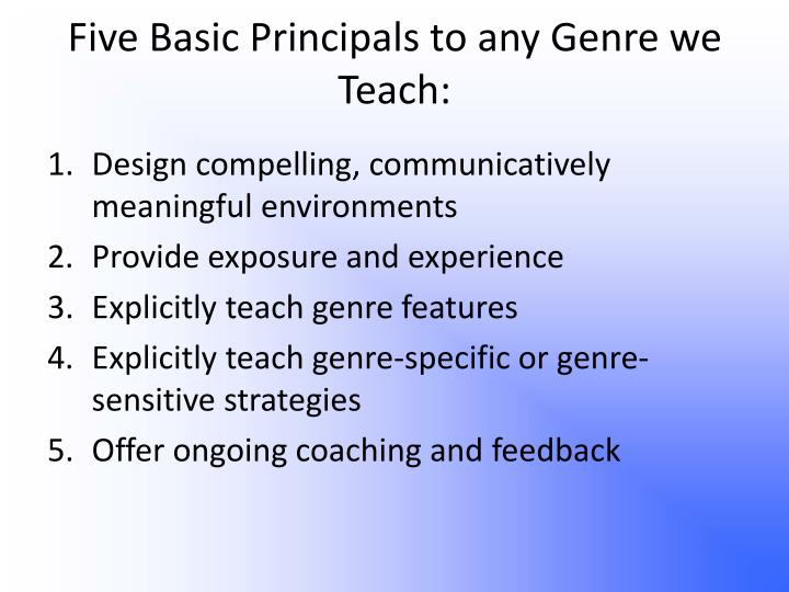 Five Basic Principals to any Genre we Teach: