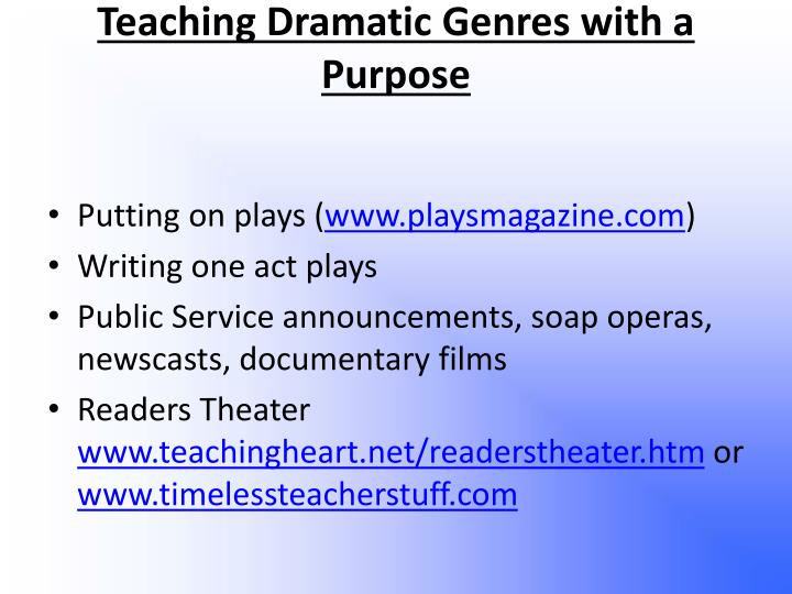 Teaching Dramatic Genres with a Purpose