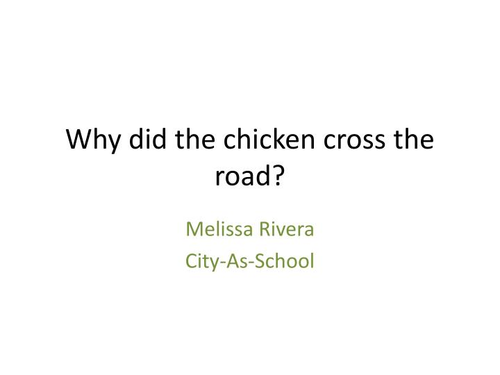why did the chicken cross the road n.