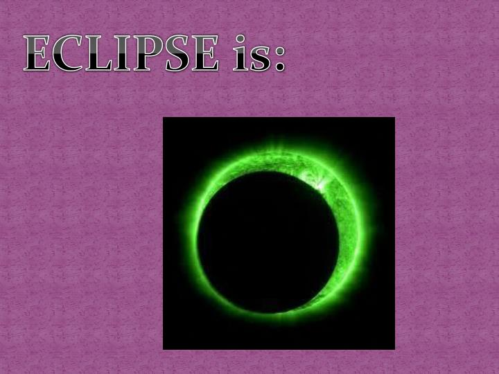 ECLIPSE is: