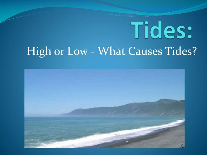 Ppt tides powerpoint presentation id2426276 tides sciox Image collections