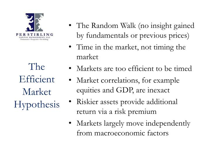 The Random Walk (no insight gained by fundamentals or previous prices)