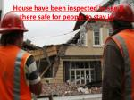 house have been inspected to see if there safe for people to stay in