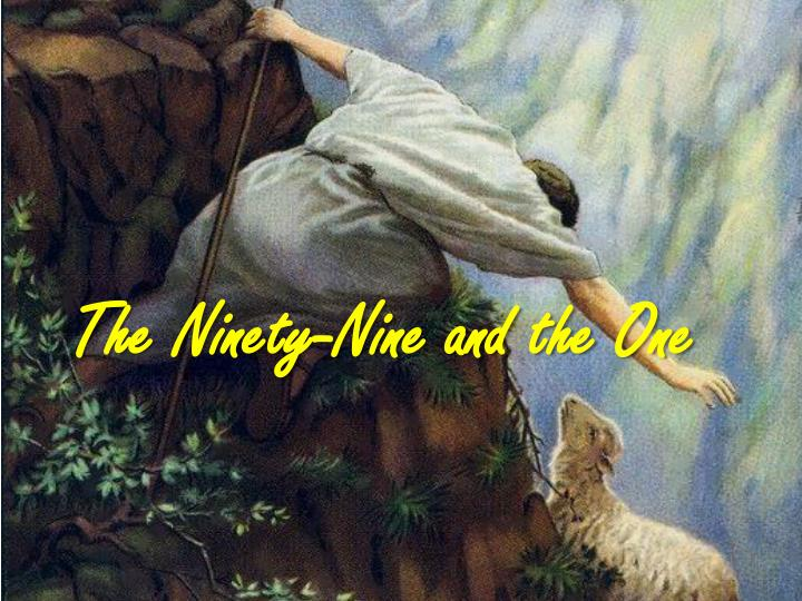 The Ninety-Nine and the One