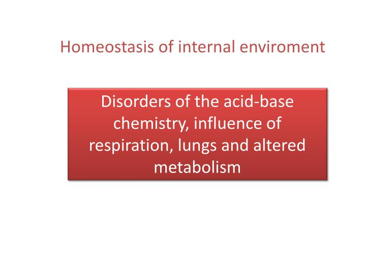 Homeostasis of internal enviroment