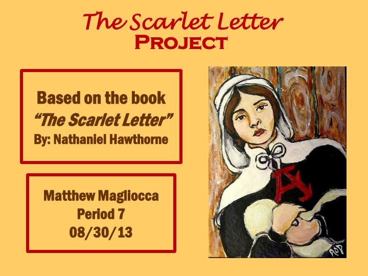 an analysis of the setting in nathaniel hawthornes novel the scarlet letter Hawthorne writing style nathaniel hawthorne was a prominent one example of this style can be found in the scarlet letter since the novel was almost.