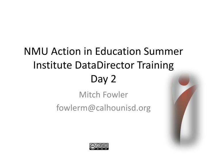 NMU Action in Education Summer Institute DataDirector Training