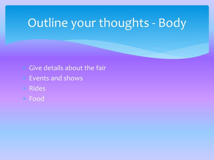 Outline your thoughts - Body