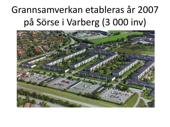 Grannsamverkan etableras år 2007 på