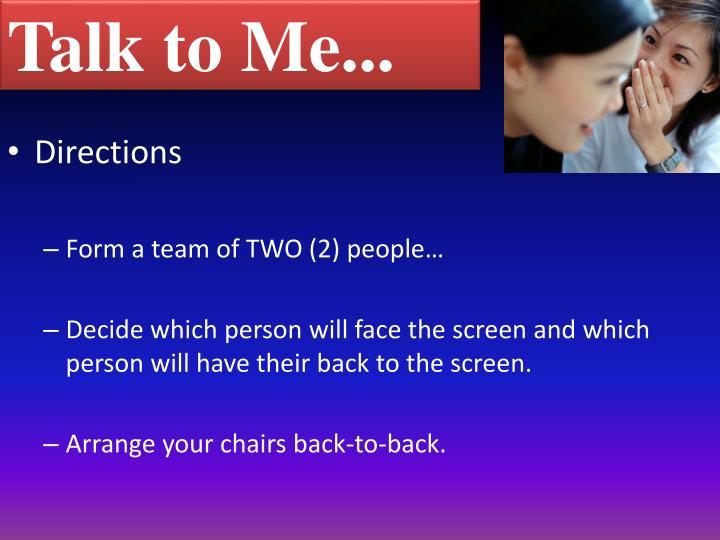 Talk to