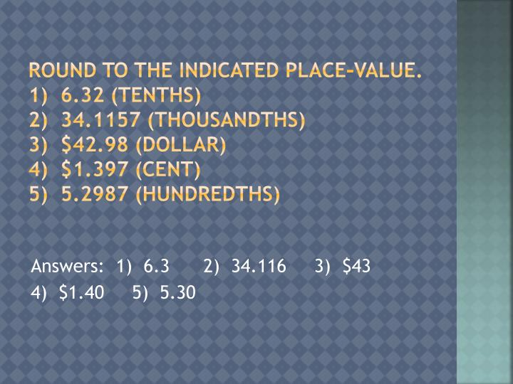 Round to the indicated place-Value.