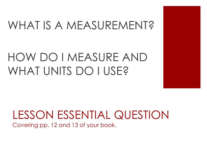 Lesson essential question covering pp 12 and 13 of your book