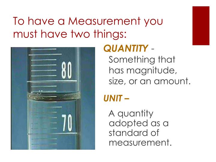 To have a Measurement you must have two things: