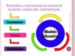 tenemos la necesidad de renovar nuestra vision del aprendizaje