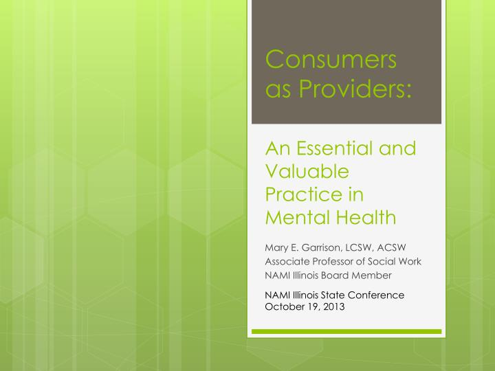 consumers as providers an essential and valuable practice in mental health n.