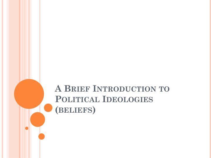 a brief introduction to political ideologies beliefs n.