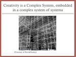 creativity is a complex system embedded in a complex system of systems