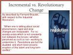 incremental vs revolutionary change