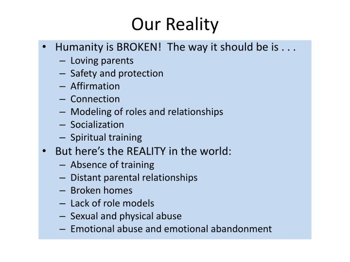 Our Reality