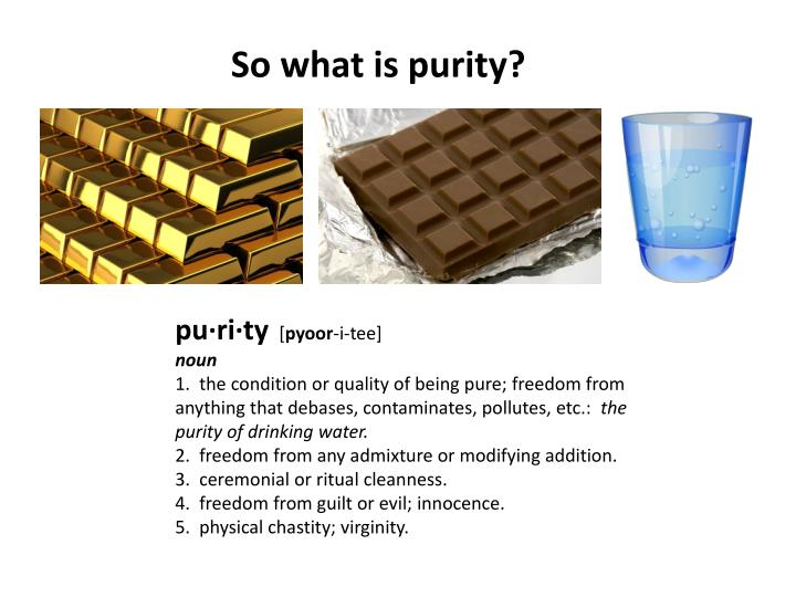 So what is purity?