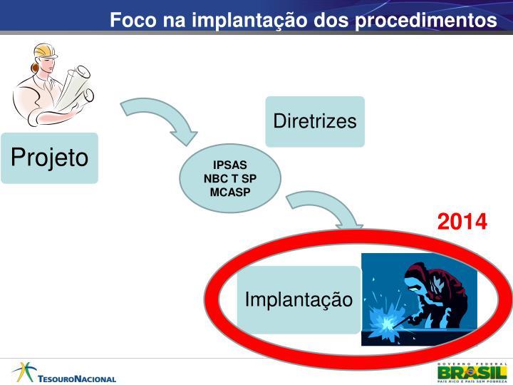 Foco na implantação dos procedimentos