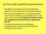 dal fisco alla liquidit complementare