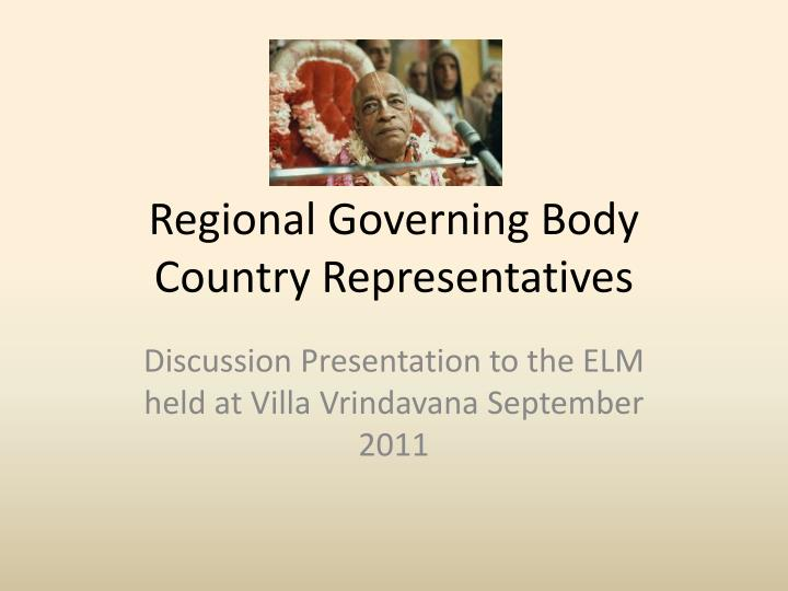 Regional governing body country representatives