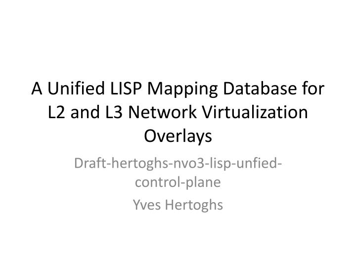 A unified lisp mapping database for l2 and l3 network virtualization overlays