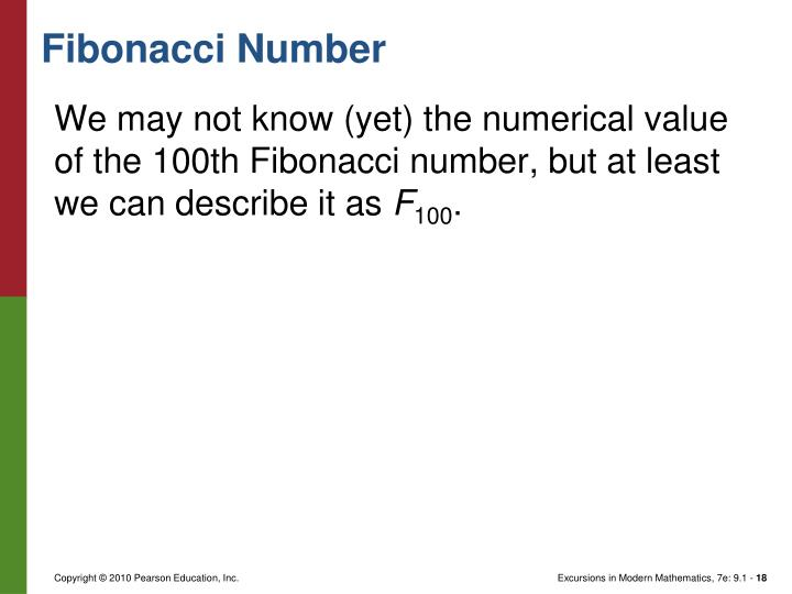 We may not know (yet) the numerical value of the 100th Fibonacci