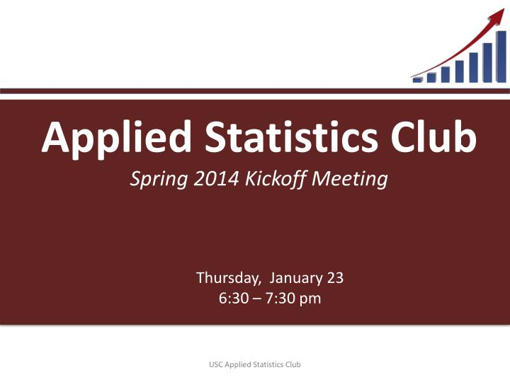 applied statistics club spring 2014 kickoff meeting