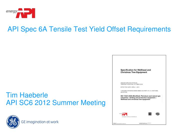 Api spec 6a tensile test yield offset requirements