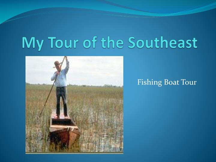 my tour of the southeast n.