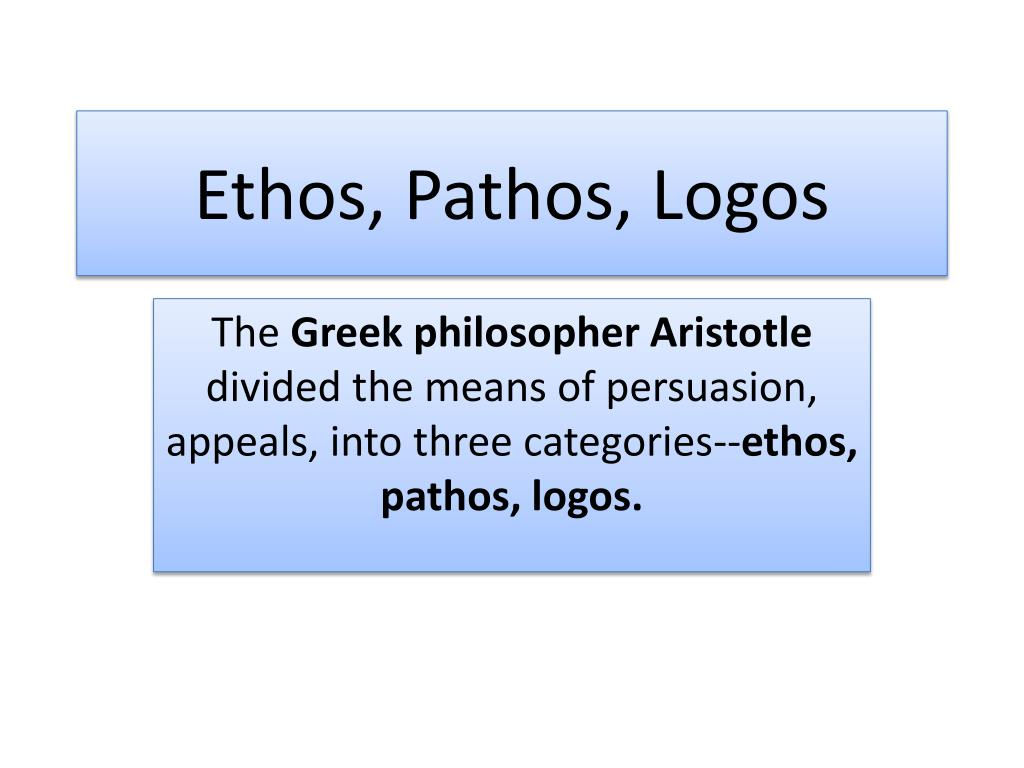 what is the meaning of ethos pathos and logos