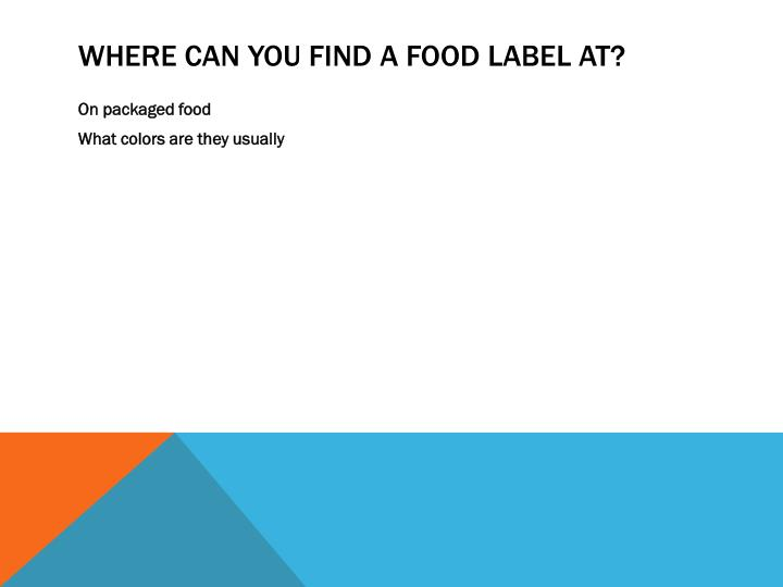 Where can you find a food label at