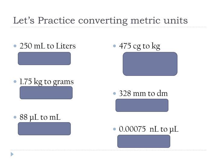 Let's Practice converting metric units