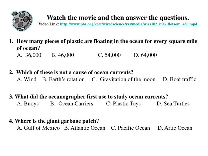 Watch the movie and then answer the questions.