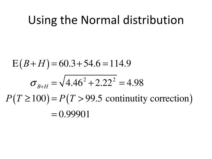 Using the Normal distribution