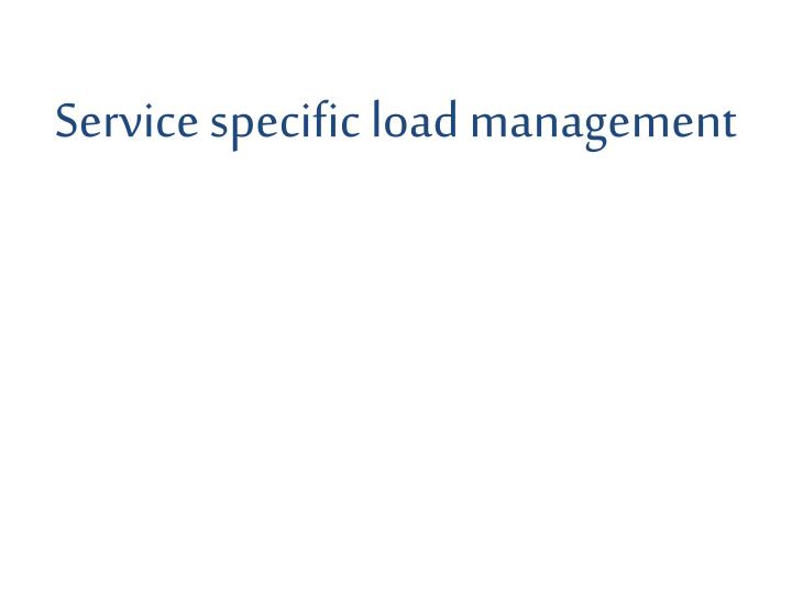 service specific load management n.