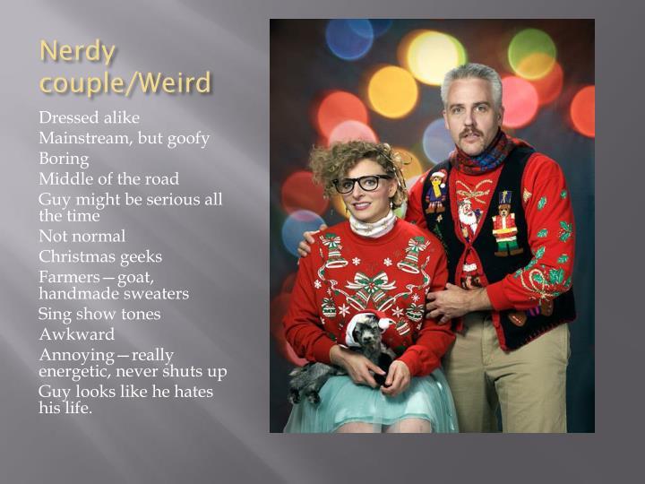 Nerdy couple weird