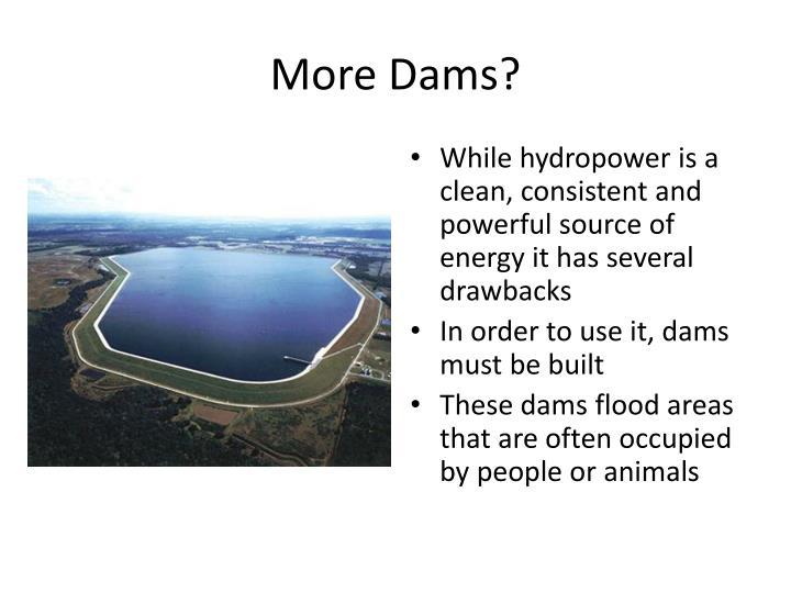 More Dams?