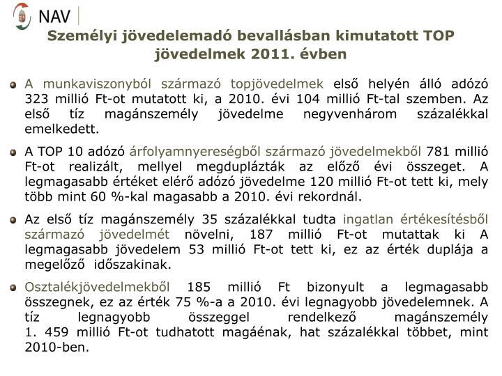 Személyi jövedelemadó bevallásban kimutatott TOP jövedelmek 2011. évben