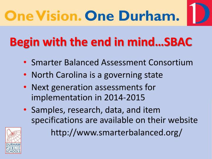 Begin with the end in mind…SBAC