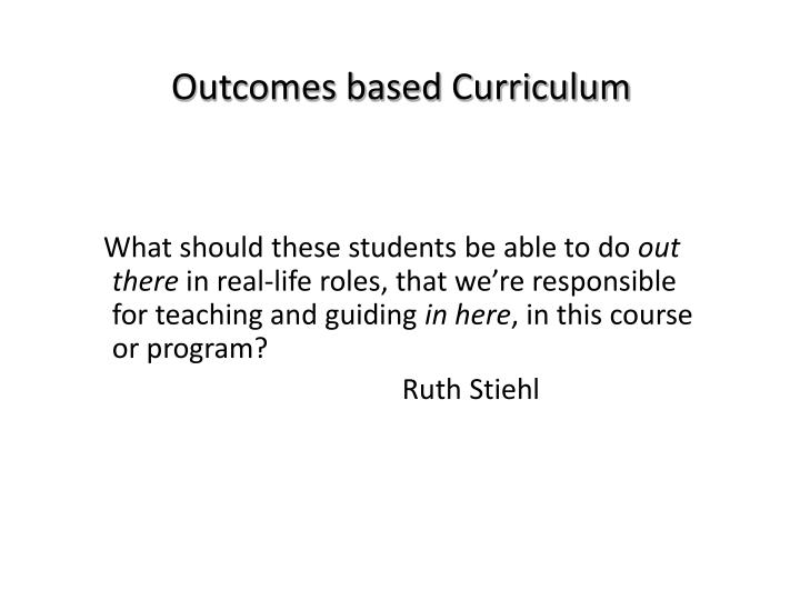 Outcomes based Curriculum