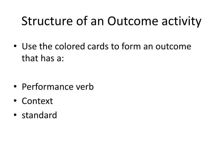 Structure of an Outcome activity
