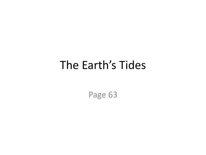 Ppt the earths tides powerpoint presentation id2429332 the earths tides sciox Image collections