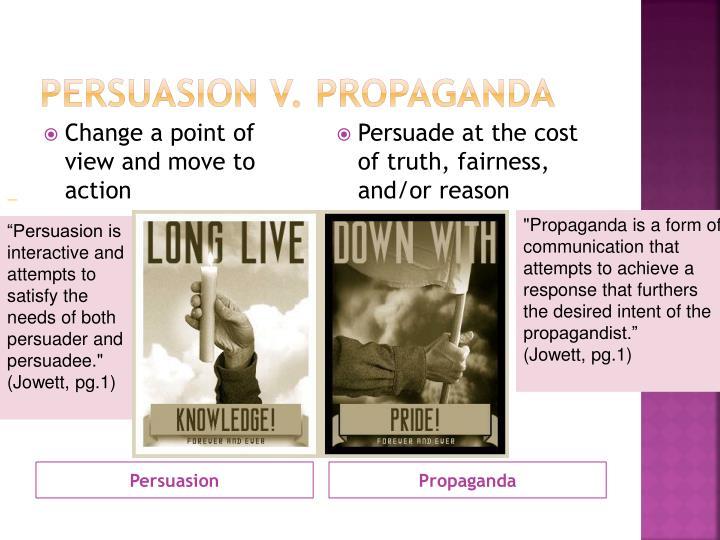 Persuasion v. Propaganda