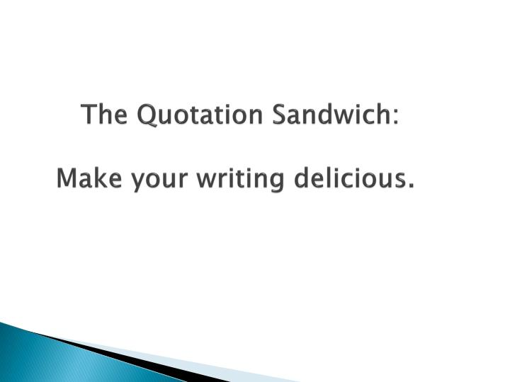 the quotation sandwich make your writing delicious